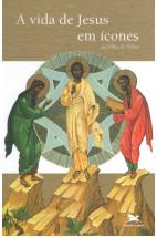A Vida de Jesus em Ícones