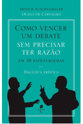 Como vencer um debate sem precisar ter razão, em 38 estratagemas - dialética erística