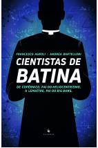 Cientistas de Batina: De Copérnico, pai do heliocentrismo, a Lemaître, pai do Big Bang