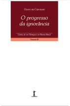 O progresso da ignorância - Cartas de um terráqueo ao planeta Brasil - Volume IX