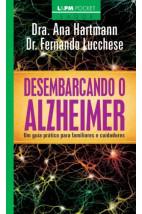 Desembarcando o Alzheimer: um guia prático para familiares e cuidadores