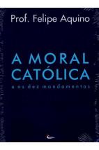 A Moral Católica e os Dez Mandamentos
