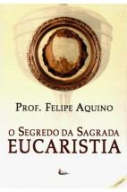 O Segredo da Sagrada Eucaristia