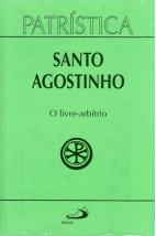 Patrística (Vol.08): O Livre-Arbítrio