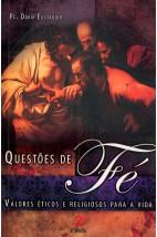 Questões de Fé: Valores Éticos e Religiosos Para a Vida